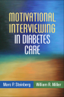 Motivational Interviewing in Diabetes Care (Applications of Motivational Interviewing) Cover Image