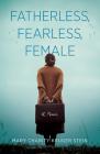 Fatherless, Fearless, Female: A Memoir Cover Image