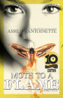 Moth to a Flame: Tenth Anniversary Edition Cover Image