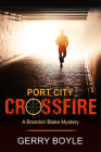 Port City Crossfire (A Brandon Blake Mystery) Cover Image