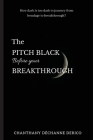 The Pitch Black Before Your Breakthrough Cover Image