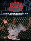 Beat the Heat: How to Handle Encounters with Law Enforcement (Politics in the Street) Cover Image