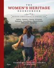 The Women's Heritage Sourcebook: Bringing Homesteading to Everyday Life Cover Image