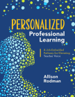Personalized Professional Learning: A Job-Embedded Pathway for Elevating Teacher Voice Cover Image