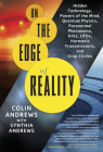 On the Edge of Reality: Hidden Technology, Powers of the Mind, Quantum Physics, Paranormal Phenomena, Orbs, UFOs, Harmonic Transmissions, and Crop Circles Cover Image
