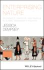 Enterprising Nature: Economics, Markets, and Finance in Global Biodiversity Politics (Antipode Book) Cover Image