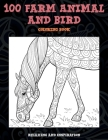 100 Farm Animal and Bird - Coloring Book - Relaxing and Inspiration Cover Image