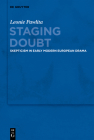 Staging Doubt: Skepticism in Early Modern European Drama Cover Image