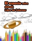 El espacio mira debajo Libro de Colorear: ESPACIO Libro de Colorear Para Niños - planetas, Cohetes, astronautas, OVNIs, el sistema solar y naves espac Cover Image
