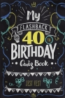My Flashback 40th Birthday Quiz Book: Turning 40 Humor for People Born in the '80s Cover Image