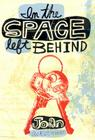 In the Space Left Behind Cover Image
