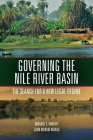 Governing the Nile River Basin: The Search for a New Legal Regime Cover Image