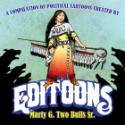 Editoons: The Political Cartoons of Marty Two Bulls Cover Image