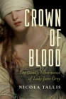 Crown of Blood: The Deadly Inheritance of Lady Jane Grey Cover Image