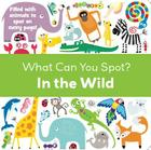 In the Wild (What Can You Spot?) Cover Image