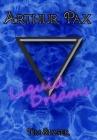 Arthur Pax: Liquid Dreams Cover Image