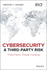 Cybersecurity and Third-Party Risk: Third Party Threat Hunting Cover Image