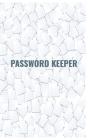 Password Keeper: Password Keeper. Password Logbook. Password keeper. Password Internet notebook. Email Password Organizer. Password Kee Cover Image