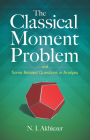 The Classical Moment Problem: And Some Related Questions in Analysis Cover Image