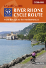 Cycling the River Rhone Cycle Route: From the Alps to the Mediterranean Cover Image