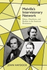 Melville's Intervisionary Network: Balzac, Hawthorne, and Realism in the American Renaissance Cover Image