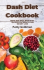 Dash Diet Recipes: Quick and Easy Dash Diet Recipes for Health and Weight Loss Cover Image