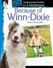Because of Winn-Dixie: An Instructional Guide for Literature: An Instructional Guide for Literature (Great Works) Cover Image