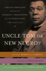 Uncle Tom or New Negro?: African Americans Reflect on Booker T. Washington and UP FROM SLAVERY 100 Years Later Cover Image