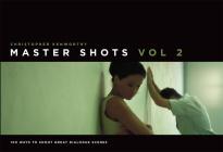 Master Shots Vol 2: Shooting Great Dialogue Scenes Cover Image