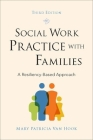 Social Work Practice with Families: A Resiliency-Based Approach Cover Image