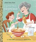 I Love You, Grandma! (Little Golden Book) Cover Image