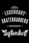 Legendary Skateboarders are born in September: Blank Lined Skateboarding Journal Notebooks Diary as Appreciation, Birthday, Welcome, Farewell, Thank Y Cover Image