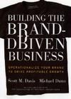 Building the Brand Driven Business: Operationalize Your Brand to Drive Profitable Growth (Jossey-Bass Business & Management) Cover Image