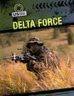 Delta Force (Us Special Forces (Gareth Stevens)) Cover Image