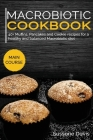 Macrobiotic Cookbook: 40+ Muffins, Pancakes and Cookie recipes for a healthy and balanced Macrobiotic diet Cover Image