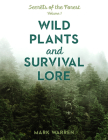 Wild Plants and Survival Lore: Secrets of the Forest Cover Image