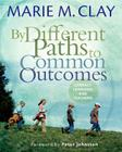 By Different Paths to Common Outcomes: Literacy, Learning, and Teaching Cover Image