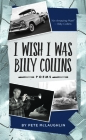 I Wish I Was Billy Collins: Poems by Pete McLaughlin Cover Image