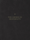 The American Fraternity: An Illustrated Ritual Manual Cover Image