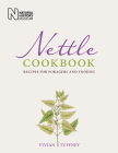 Nettle Cookbook: Recipes for Foragers and Foodies Cover Image