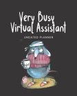 Very Busy Virtual Assistant: Funny Undated Weekly 52 Weeks Work and Life Planner and Organizer Cover Image