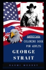 George Strait Americana Coloring Book for Adults: Patriotic and Americana Artbook, Great Stress Relief Designs and Relaxation Patterns Adult Coloring Cover Image
