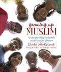 Growing Up Muslim: Understanding the Beliefs and Practices of Islam Cover Image