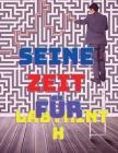 Seine Zeit für Labyrinth und Entspannung: Tons of Challenge Maze Puzzles für Ihren Frieden des Geistes! Cover Image