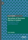 Narratives of Hurricane Katrina in Context: Literature, Film and Television Cover Image