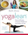 YogaLean: Poses and Recipes to Promote Weight Loss and Vitality-for Life! Cover Image