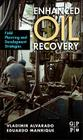 Enhanced Oil Recovery: Field Planning and Development Strategies Cover Image