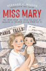Miss Mary: The Irish Woman Who Saved the Lives of Hundreds of Children During World War II Cover Image