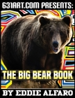 The Big Bear Book: Interesting Facts About Bears Cover Image