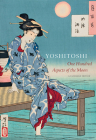 Yoshitoshi: One Hundred Aspects of the Moon Cover Image
